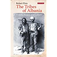 The Tribes of Albania: History, Society and Culture