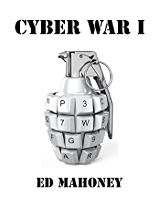 Cyber War I: There is money in cybercrime, but cyberwar could get you killed.