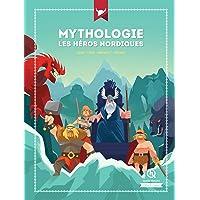 Mythologie Les héros nordiques: Odin - Thor - Beowulf - Sigurd (Quelle Histoire Mythes & Légendes)