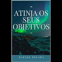 Atinja seus Objetivos (Portuguese Edition)