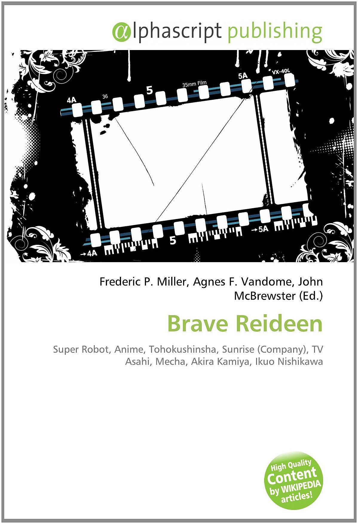 Brave Reideen: Super Robot, Anime, Tohokushinsha, Sunrise Company , TV Asahi, Mecha, Akira Kamiya, Ikuo Nishikawa: Amazon.es: Miller, Frederic P, Vandome, Agnes F, McBrewster, John: Libros en idiomas extranjeros