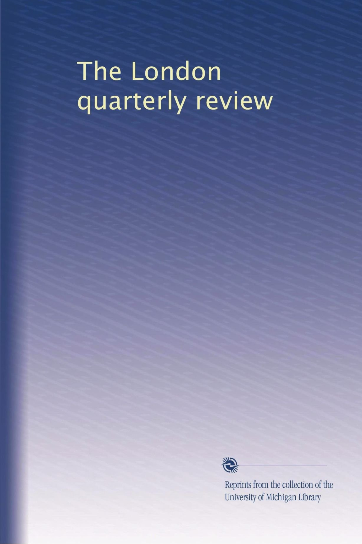 The London quarterly review PDF