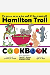 Hamilton Troll Cookbook: Easy to Make Recipes for Children (Hamilton Troll Adventures) Paperback