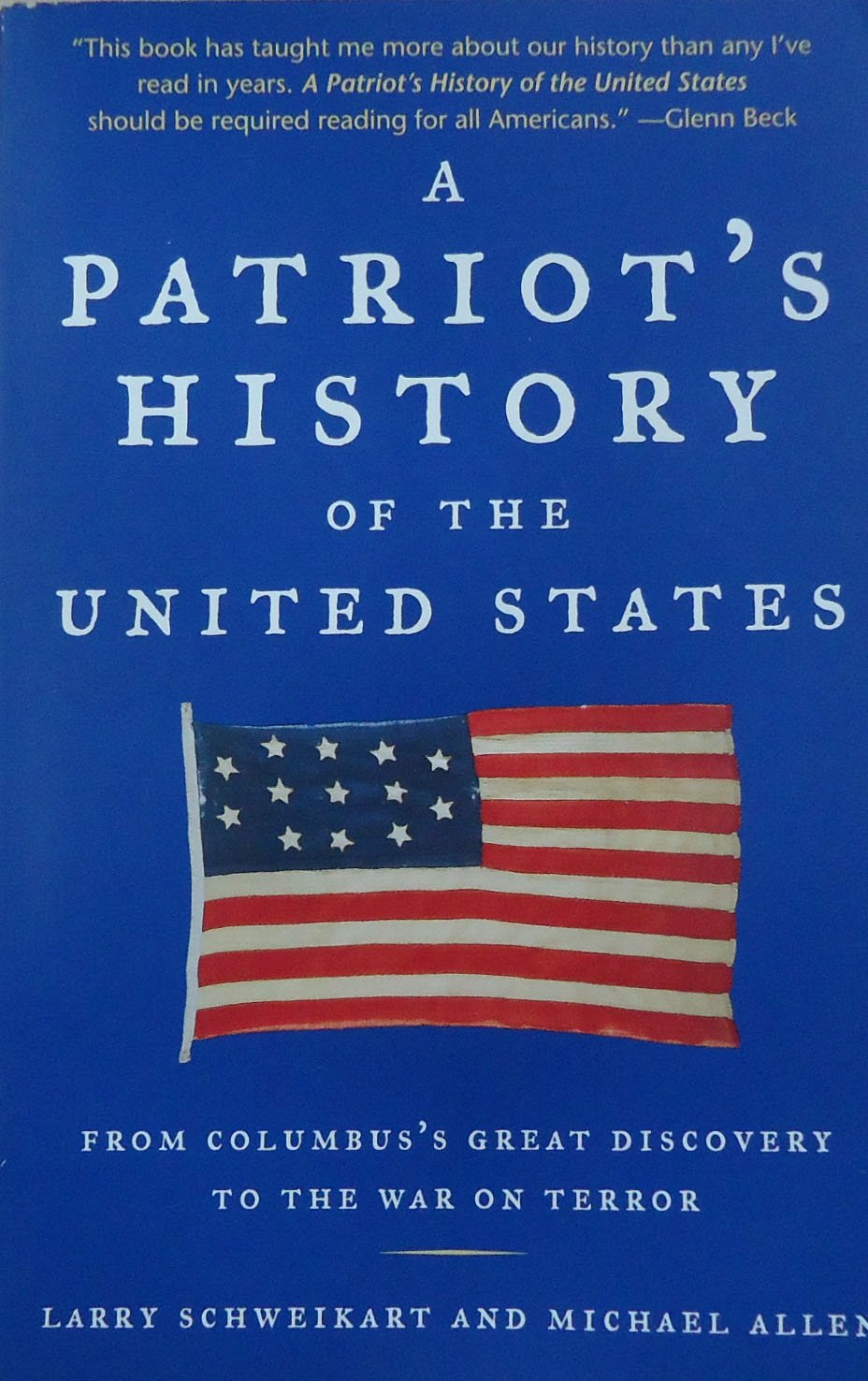 A Patriot's History of the United States: From Columbus's Great Discovery to the War on Terror: Larry Schweikart, Michael Allen: 9781595230324: Amazon.com: ...