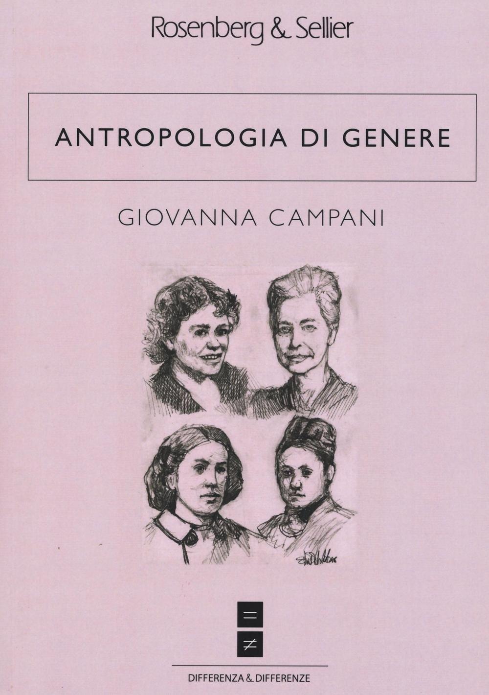 Antropologia di genere Copertina flessibile – 14 apr 2016 Giovanna Campani Rosenberg & Sellier 8878853941 SCIENZE SOCIALI