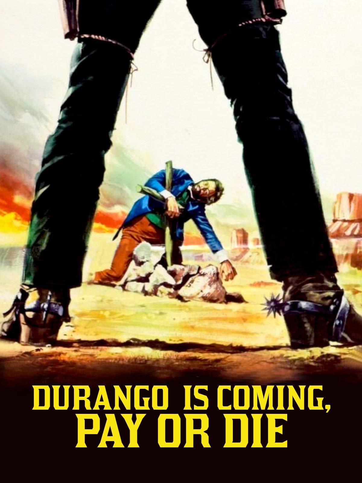 Durango Is Coming, Pay or Die