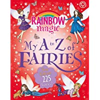 Rainbow Magic: My A to Z of Fairies: New Edition 225 Fairies!