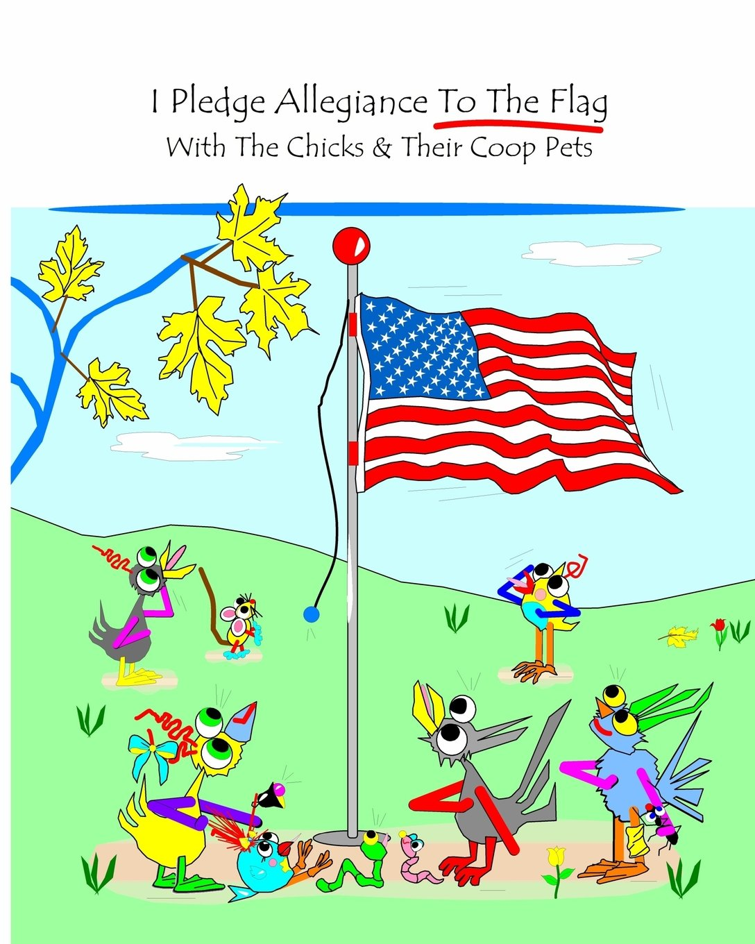 I Pledge Allegiance To The Flag: With The Chicks and Their Coop Pets ebook