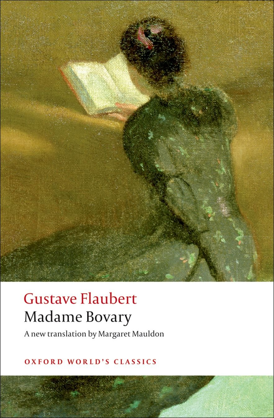 Amazon.com: Madame Bovary: Provincial Manners (Oxford World's Classics)  (9780199535651): Gustave Flaubert, Malcolm Bowie, Mark Overstall, Margaret  Mauldon: ...