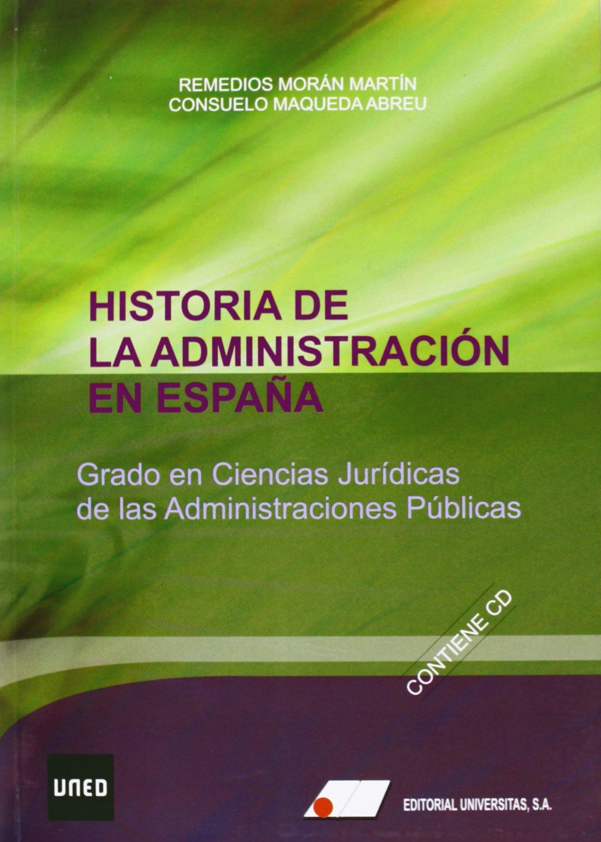 Historia de la administración en España: Amazon.es: Maqueda Abreu, Consuelo, Morán Martín, Remedios, Maqueda Abreu, Consuelo, Morán Martín, Remedios: Libros