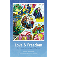 Love & Freedom: How one day can change your life forever (English Edition)