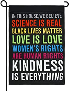 XIFAN Premium Garden Flag for in This House We Believe Science is Real Black Lives Matter Vertical Double Sided 12.5 x 18 Inch Yard Outdoor Decoration