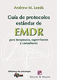 Guía de protocolos estándar de EMDR para terapeutas, supervisores y consultores: 178 (Biblioteca de Psicología)