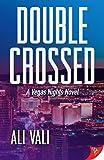 Double-Crossed (A Vegas Nights Novel)