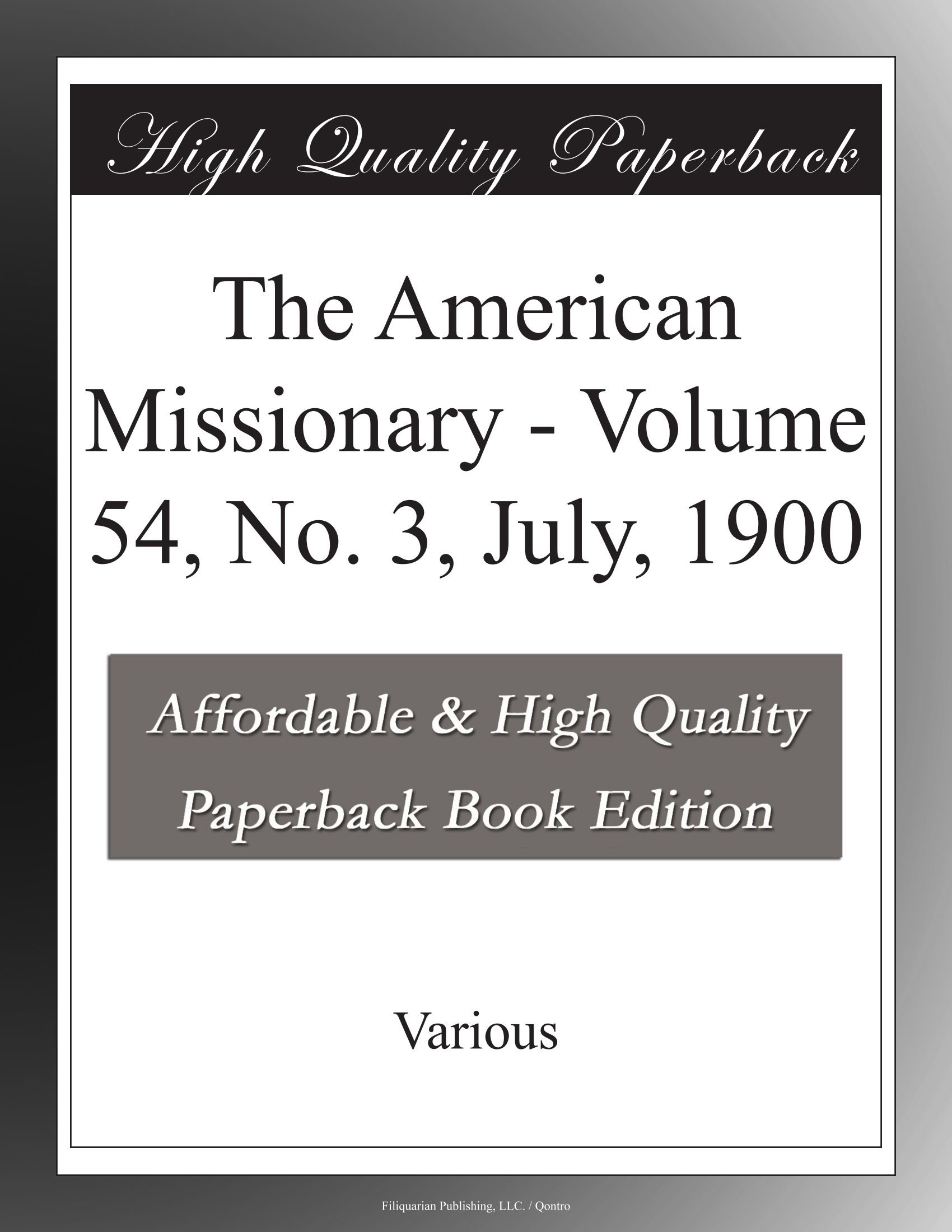 Read Online The American Missionary - Volume 54, No. 3, July, 1900 ebook