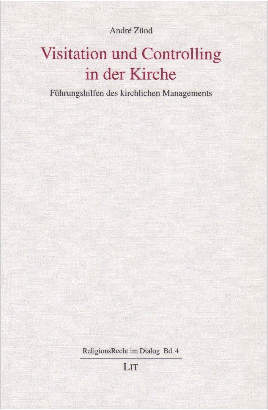 Visitation und Controlling in der Kirche: Führungshilfen des kirchlichen Managements (Religionsrecht im Dialog)
