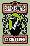 BLACK CROWES, THE - CABIN FEVER