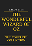 The Wonderful Wizard of Oz:: The Complete Collection of Oz Series Illustrated (The Wizard of Oz Series)