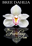 The Fantasy Club (Ménage Tales) (Erotic Confessions Short #2) (The Fantasy Club Series)