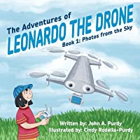 The Adventures of Leonardo the Drone: Book 1: