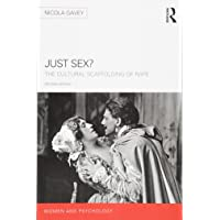 Just Sex?: The Cultural Scaffolding of Rape