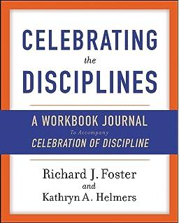 Celebration Of Discipline The Path To Spiritual Growth Richard J