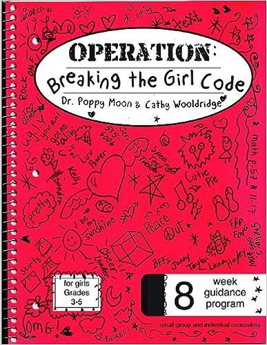 Operation Breaking the Girl Code: Poppy Moon: 9781598501162 ...