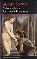 Vidas Imaginarias  & La Cruzada De Los Niños (El
