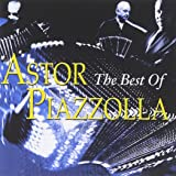 The Best Of Astor Piazzolla [Import anglais]