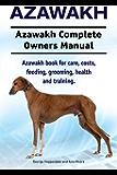 Azawakh Dog. Azawakh dog book for costs, care, feeding, grooming, training and health. Azawakh dog Owners Manual.