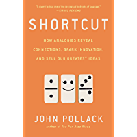 Shortcut: How Analogies Reveal Connections, Spark Innovation, and Sell Our Greatest Ideas (English Edition)