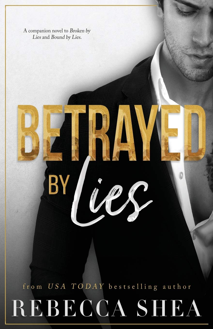 Betrayed by Lies (Bound and Broken series): Rebecca Shea ...