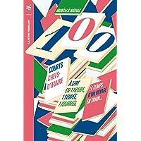 100 courts chefs-d'œuvre: À lire en une heure, une soirée, une journée, le temps d'un voyage en train