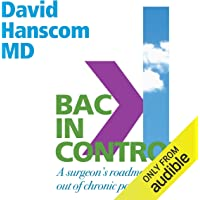 Back in Control, 2nd Edition: A Surgeon's Roadmap out of Chronic Pain