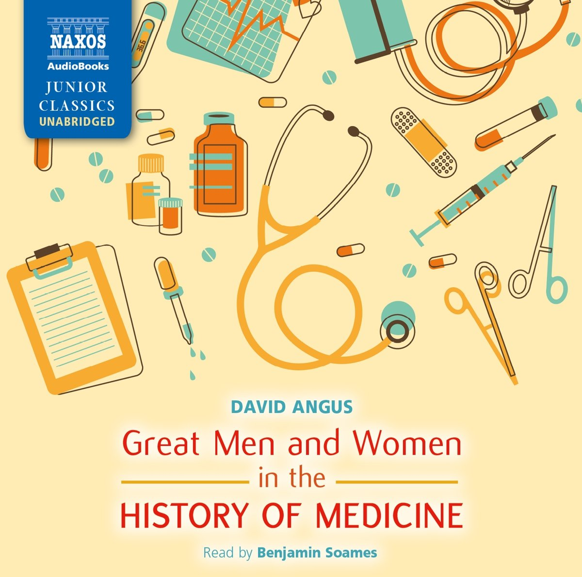 Great Men and Women in the History of Medicine (Naxos Junior Classics (Audio))