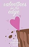 Valentines on the Edge