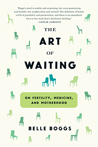 The Art of Waiting: On Fertility, Medicine, and Motherhood (English Edition)