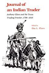 Journal of an Indian Trader: Anthony Glass and the Texas Trading Frontier, 1790-1810 (Texas A&M Southwestern Studies) Paperback