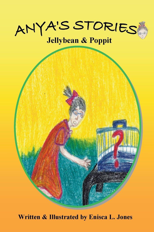 Download Anya's Stories: Jellybean & Poppit (Volume 3) ebook