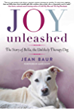 Joy Unleashed: The Story of Bella, the Unlikely Therapy Dog