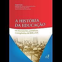 A história da educação em manuscritos, periódicos e compêndios do XIX e XX