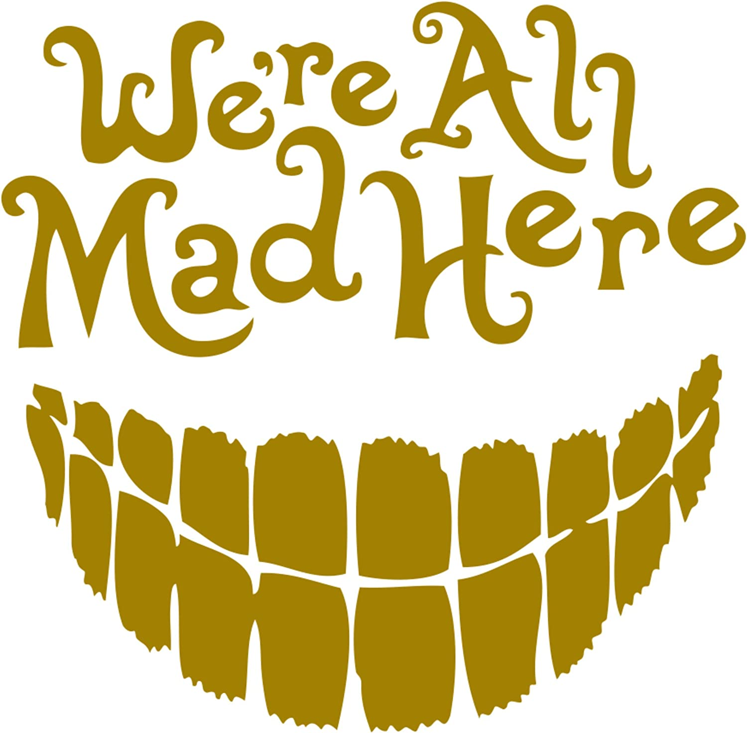 Vinyl car Decal Red, 5.5 Were All Mad Here with a Big Smile Signage Cafe Alice in Wonderland
