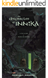 The Chronicles Of Innika: A Story In Verse & Musings And Memories