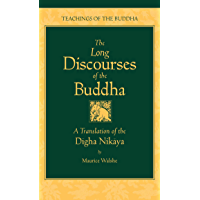 The Long Discourses of the Buddha: A Translation of the Digha Nikaya (The Teachings of the Buddha)