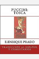 Puccini: Tosca: Traduccion al Espanol y Comentarios (Opera en Espanol) (Spanish Edition) Kindle Edition