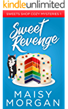 Sweet Revenge (Sweets Shop Cozy Mysteries Book 1)