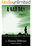 A Bad Day: Part 1