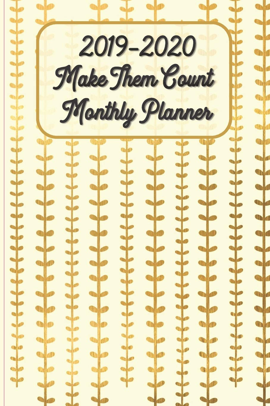 Amazon.com: 2019-2020 Make Them Count Monthly Planner ...