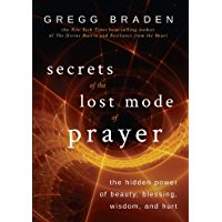 Secrets of the Lost Mode of Prayer: The Hidden Power of Beauty, Blessing, Wisdom, and Hurt (English Edition)