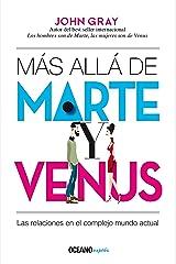 Más allá de Marte y Venus: Las relaciones en el complejo mundo actual (Estar bien) (Spanish Edition) Kindle Edition